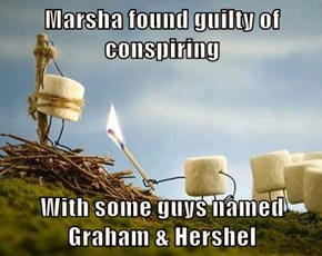 Marsha found guilty of conspiring  With some guys named Graham & Hershel