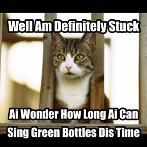 And If One Green Bottle Should Accidentally Fall Der'll Be Nine Hundred Four Thousand And Ninety-Nine Green Bottles Sitting On The Wall...