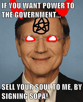IF YOU WANT POWER TO THE GOVERNMENT...  SELL YOUR SOUL TO ME, BY SIGNING SOPA!