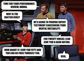 TIME FOR YOUR PERFORMANCE REVIEW, UHURA.