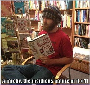 Anarchy, the insidious nature of it #11