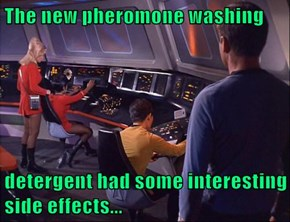 The new pheromone washing    detergent had some interesting side effects...