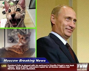 "Moscow Breaking News - President Putin is pleased with his portrayal in Priscilla Pringle's new book ""Bosco - Hero of Sochi"" and orders copies for all Russian citizens and libraries. Book sales skyrocket."