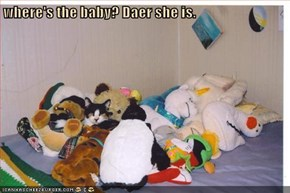 where's the baby? Daer she is.