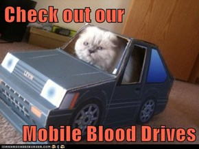 Check out our  Mobile Blood Drives