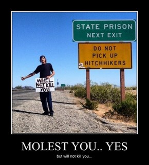 MOLEST YOU.. YES