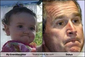 My Granddaughter Totally Looks Like Dubya
