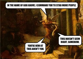 IN THE NAME OF GOD ABOVE, I COMMAND YOU TO STAB MORE PEOPLE.