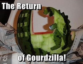 The Return  of Gourdzilla!