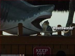 """""""Mouthwash!"""""""