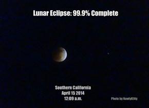 Lunar Eclipse: 99.9% Complete