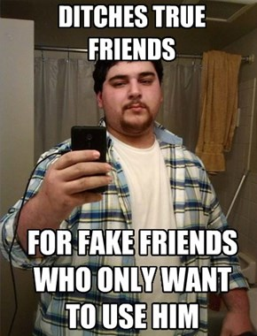 Scumbag Friend 1