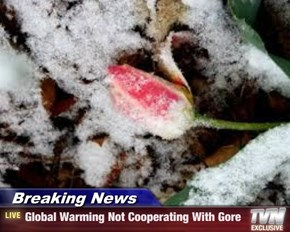Breaking News - Global Warming Not Cooperating With Gore