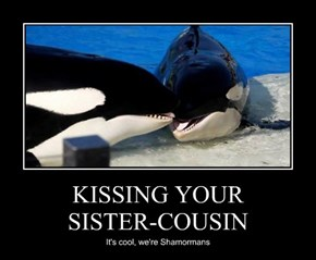 KISSING YOUR  SISTER-COUSIN