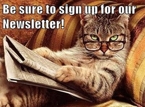Be sure to sign up for our Newsletter!