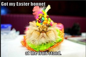 Got my Easter bonnet  at the fruit stand.