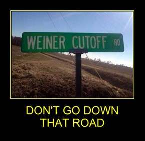 DON'T GO DOWN  THAT ROAD