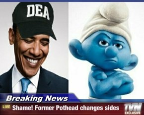 Breaking News - Shame! Former Pothead changes sides