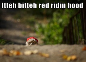 Itteh bitteh red ridin hood