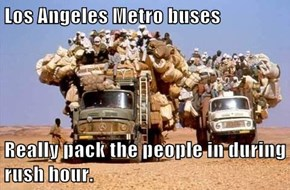 Los Angeles Metro buses  Really pack the people in during rush hour.