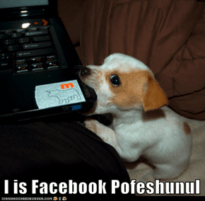 I is Facebook Pofeshunul