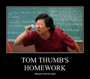 TOM THUMB'S HOMEWORK