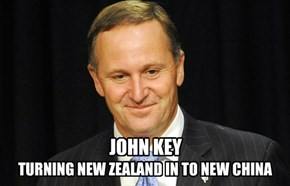 John Key - Turning New Zealand in to New China