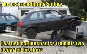 The last remaining Pepboy  Learned car mechanics from his two departed brothers.
