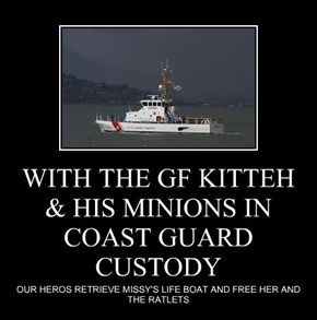 WITH THE GF KITTEH & HIS MINIONS IN COAST GUARD CUSTODY