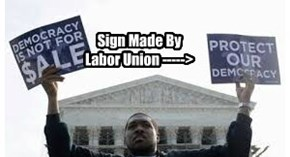 SIGN MADE BY LABOR UNION----->