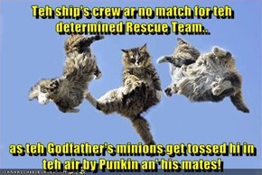 Teh ship's crew ar no match for teh determined Rescue Team..  as teh Godfather's minions get tossed hi in teh air by Punkin an' his mates!