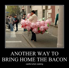 ANOTHER WAY TO BRING HOME THE BACON