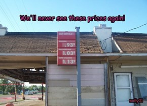 We'll never see these prices again!