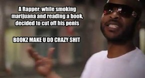 Books make you do crazy sh*t