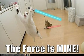 The Force is MINE!
