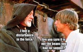 I feel a disturbance  in the force.