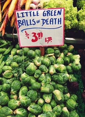 When the Sign Guy Doesn't Like Brussels Sprouts
