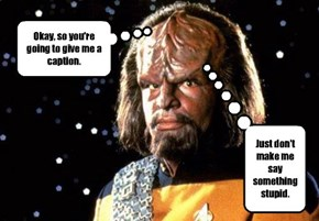 I've never seen Worf look so afraid!