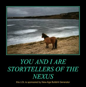YOU AND I ARE STORYTELLERS OF THE NEXUS