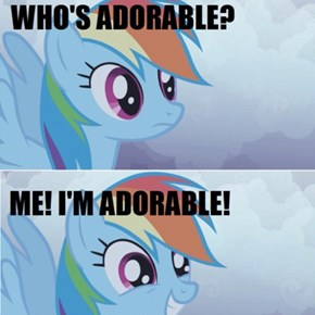 Yes you are Dashie! Yes you are