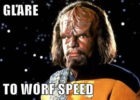 GLARE  TO WORF SPEED
