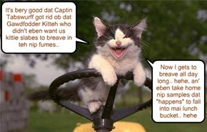 Caspar iz bery happies to work in teh world renowned nip fields of Feral Island..