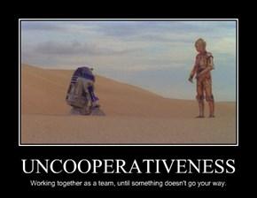 UNCOOPERATIVENESS