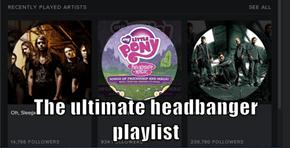 The ultimate headbanger playlist