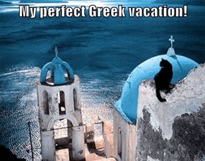 My perfect Greek vacation!
