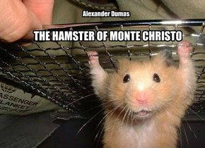 THE HAMSTER OF MONTE CHRISTO