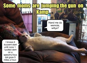 KKPS: Some moms jumping the gun on Kamp.
