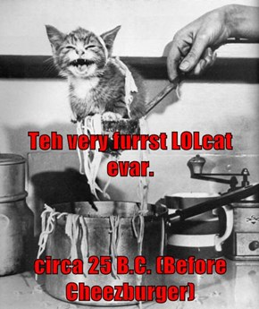 Teh very furrst LOLcat evar. circa 25 B.C. (Before Cheezburger)
