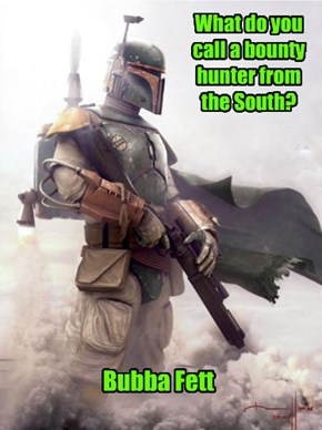 What do you call a bounty hunter from the South?