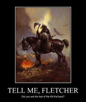 TELL ME, FLETCHER